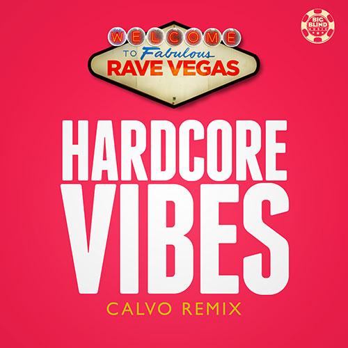 Rave Vegas – Hardcore Vibes (Calvo Edit)