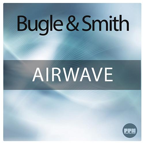 Bugle & Smith - Airwave