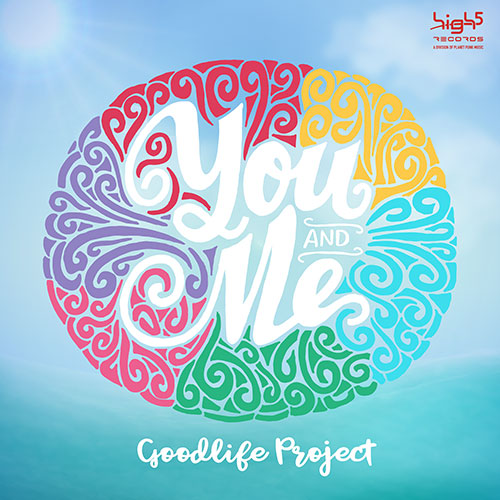 Goodlife Project – You And Me