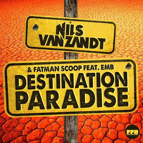 Nils van Zandt & Fatman Scoop feat. EMB – Destination Paradise