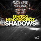 Semitoo feat. Head Rockerzz - Shadows