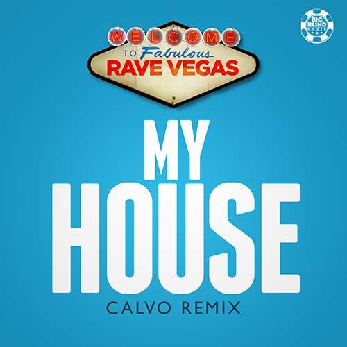 Rave Vegas – My House