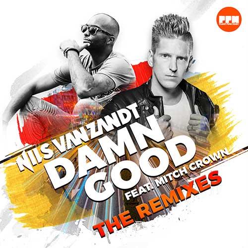 Nils van Zandt feat. Mitch Crown – Damn Good (Remixes)