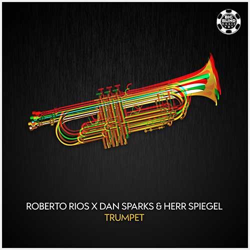 Roberto Rios x Dan Sparks & Herr Spiegel - Trumpet