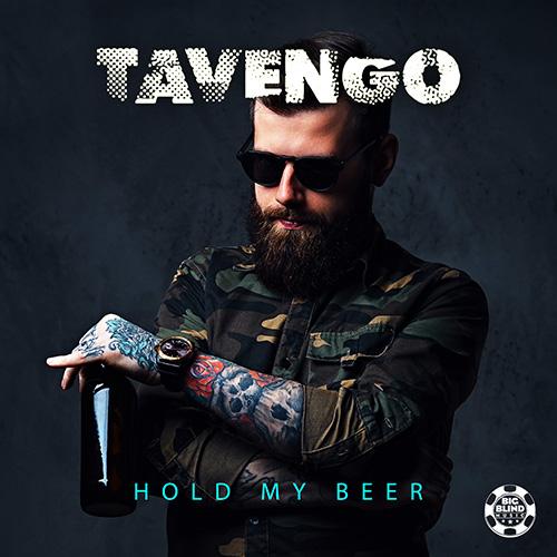 Tavengo – Hold My Beer