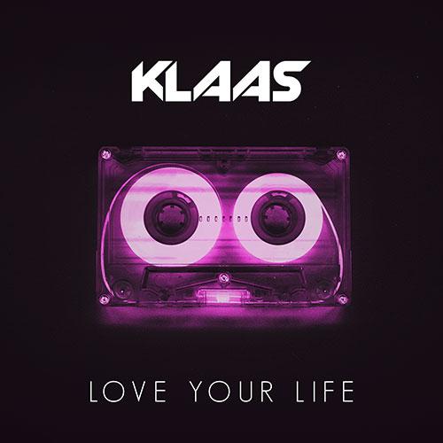 Klaas – Love Your Life