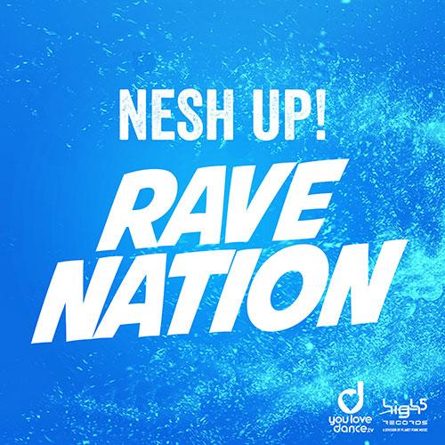 NeshUp – Rave Nation