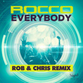 Rocco – Everybody (Rob & Chris Remix)