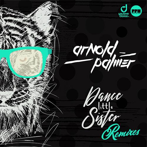 Arnold Palmer - Dance Little Sister (Remixes)
