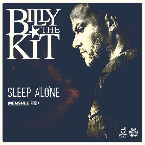 Billy the Kit – Sleep Alone (Menshee Remix)
