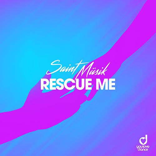 Saint Müsik – Rescue Me