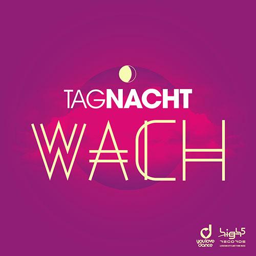TAGNACHT - Wach