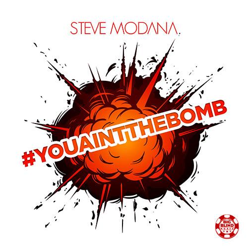 Steve Modana - #youaintthebomb