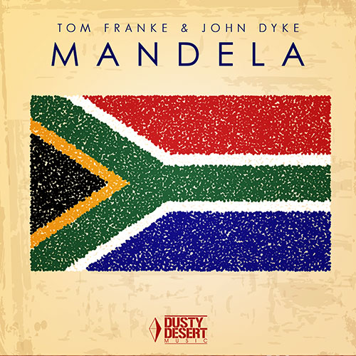 Tom Franke & John Dyke - Mandela