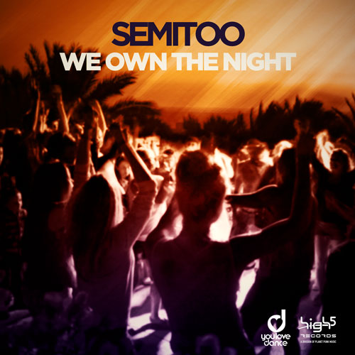 Semitoo – We own the night