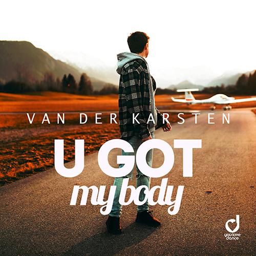 Van der Karsten – U Got My Body