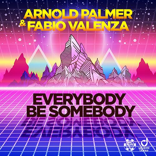 Arnold Palmer & Fabio Valenza – Everybody be Somebody