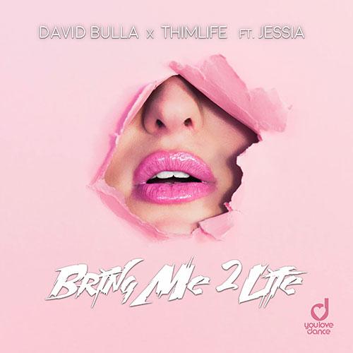 David Bulla x Thimlife ft. Jessia – Bring me 2 Life