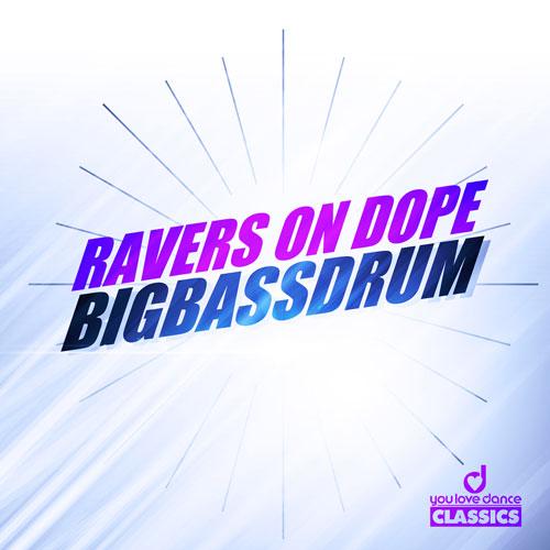 Ravers on Dope – BigBassDrum