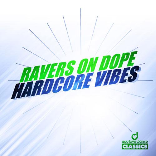 Ravers on Dope – Hardcore Vibes
