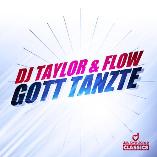 Dj Tayler & Flow – Gott Tanzte
