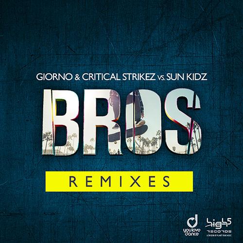 Giorno & Critical Strikez vs. Sun Kidz – Bros (Remixes)