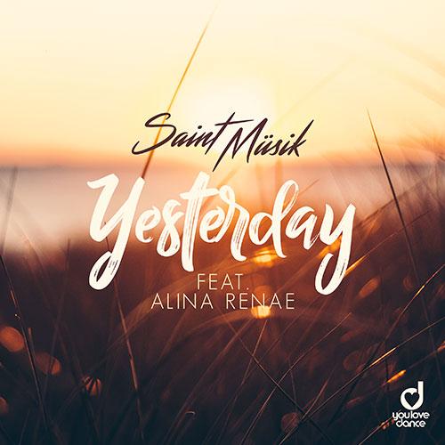 Saint Müsik feat. Alina Renae – Yesterday