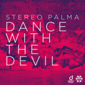 Stereo Palma – Dance With The Devil