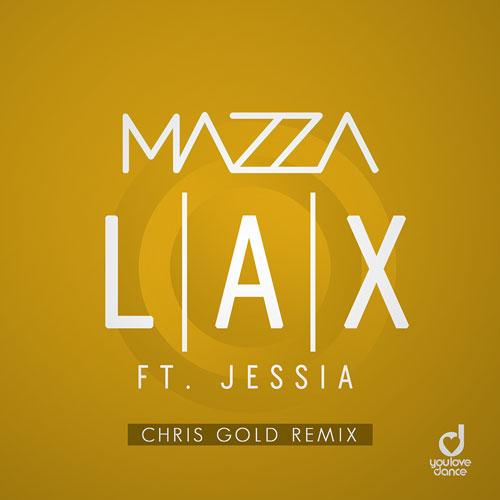Mazza ft. Jessia – Lax (Chris Gold Remix)