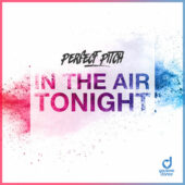 Perfect Pitch – In The Air Tonight