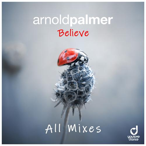 Arnold Palmer - Believe (Mixes)
