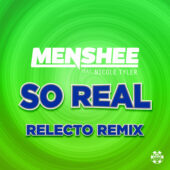 Menshee feat. Nicole Tyler – So Real (Relecto Remix)