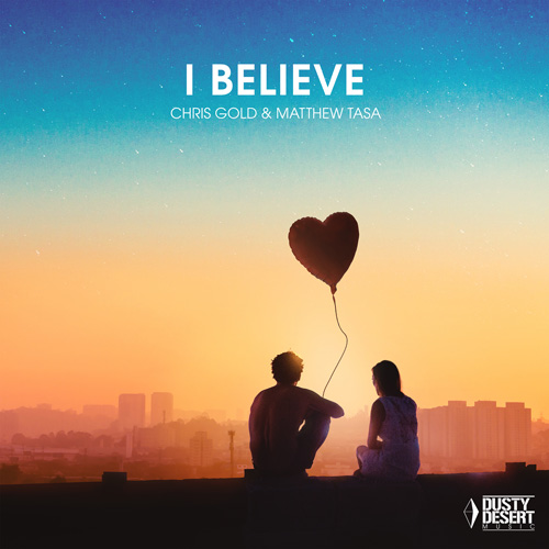 Chris Gold & Matthew Tasa – I Believe