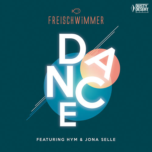 Freischwimmer feat. Hym & Jona Selle - Dance