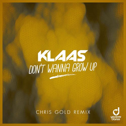 Klaas - Don't Wanna Grow Up (Chris Gold Remix)