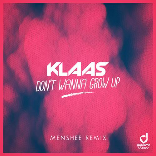 Klaas - Don't wanna grow up (Menshee Remix)