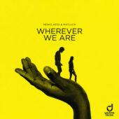 Newclaess & Matluck – Wherever We Are