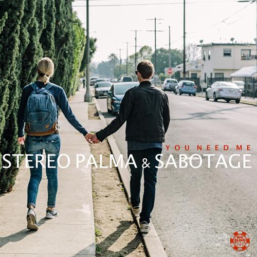 Stereo Palma & Sabotage – You Need Me