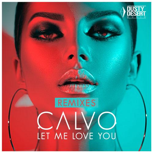 Calvo – Let Me Love You (Remixes)