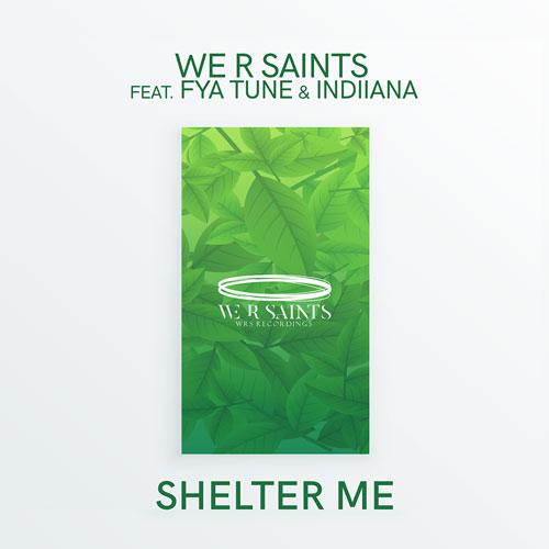 We R Saints feat. Fya Tune & Indiiana – Shelter Me