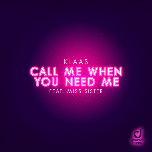 Klaas feat. Miss Sister – Call Me When You Need Me
