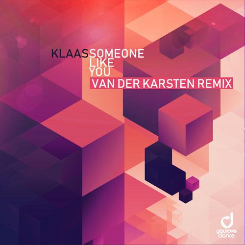 Klaas - Someone Like You (Van der Karsten Remix)