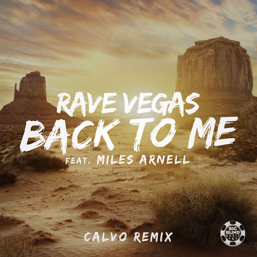 Rave Vegas feat. Miles Arnell – Back To Me (Calvo Remix)