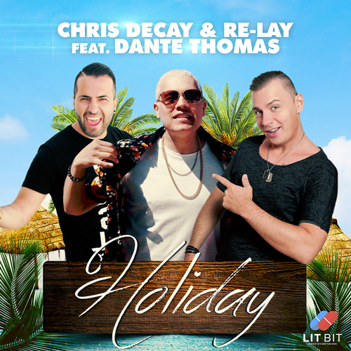 Chris Decay & Re-Lay feat. Dante Thomas - Holiday