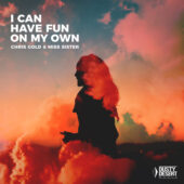 Chris Gold & Miss Sister – I can have fun on my own