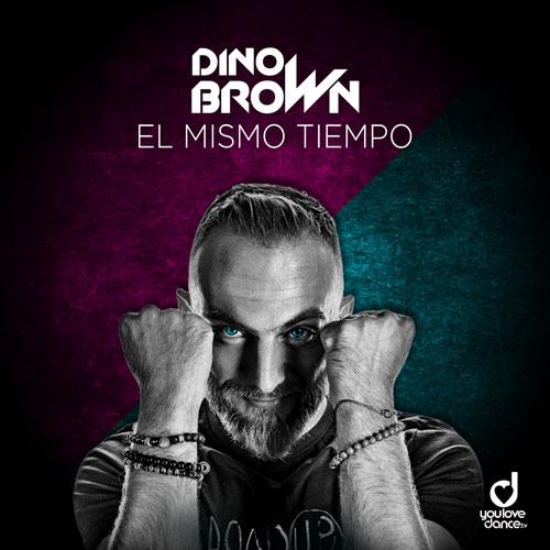 Dino Brown – El Mismo Tiempo