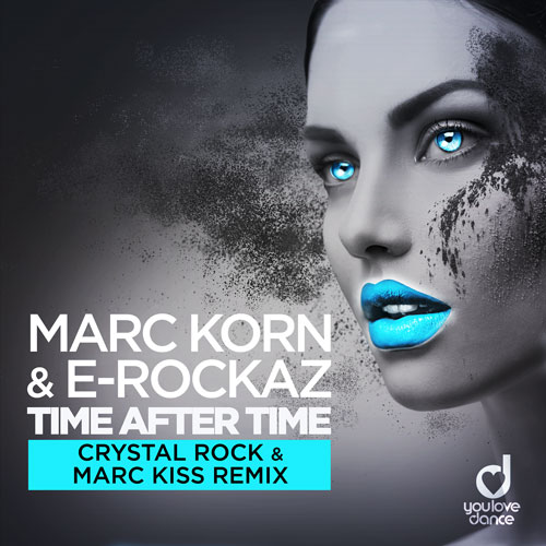 Marc Korn & E-Rockaz – Time After Time (Crystal Rock & Marc Kiss Remix)