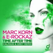 Marc Korn & E-Rockaz – Time After Time (Calmani & Grey Remix)