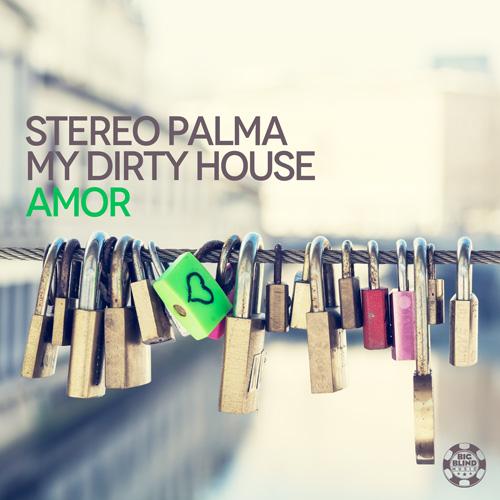 Stereo Palma & My Dirty House - Amor