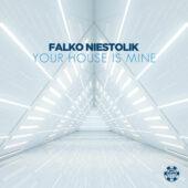 Falko Niestolik – Your House Is Mine